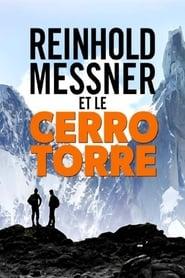 Reinhold Messner et le Cerro Torre – Enquête sur une ascension en Patagonie (2020)