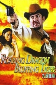 Roaring Dragon, Bluffing Tiger (2003)