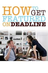How To Get Featured On Deadline 2014