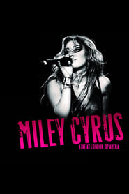 Miley Cyrus - Live at the O2