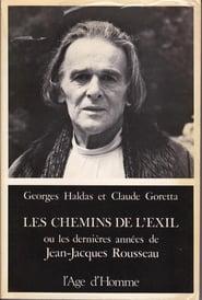 Les Chemins de l'exil ou Les dernières années de Jean-Jacques Rousseau 1970