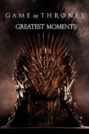 Game Of Thrones: Greatest Moments (2019), film online subtitrat în Română