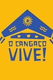O Cangaço Vive! (2021)