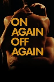 On Again Off Again (2016)