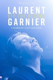 Laurent Garnier: Off the Record (2021)