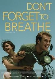 مشاهدة فيلم Don't Forget to Breathe مترجم