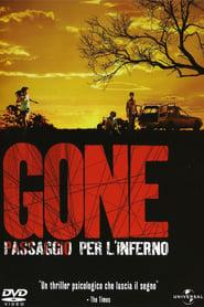 Gone - Passaggio per l'inferno 2006