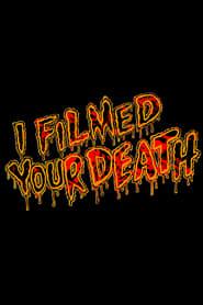 I Filmed Your Death 1970