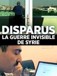 Disparus : la guerre invisible en Syrie