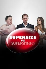 Supersize vs Superskinny 2008