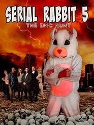 Serial Rabbit V: The Epic Hunt (2017)