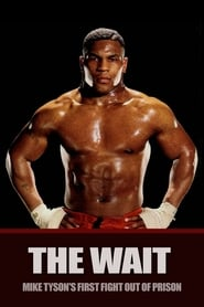 The Wait: Mike Tyson's First Fight Out of Prison