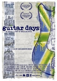 Guitar Days – An Unlikely Story of Brazilian Music