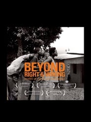 Beyond Right & Wrong: Stories of Justice and Forgiveness (2012)