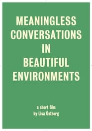 Meaningless Conversations in Beautiful Environments (2017)