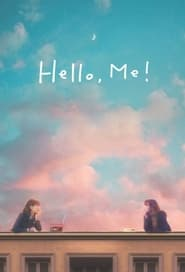 Hello, Me! (2021) – Online Free HD In English