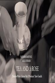 Tea and A Rose (2021)