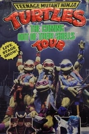 Teenage Mutant Ninja Turtles: The Coming Out of Their Shells Tour (1990)