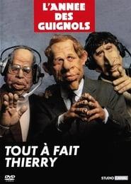 Les Guignols de l'info : Tout à fait Thierry
