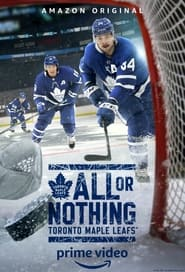All or Nothing: Toronto Maple Leafs 2021