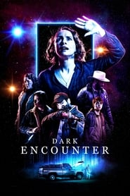 Dark Encounter (2019)