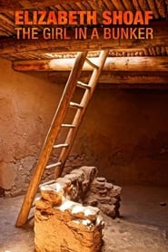مشاهدة فيلم Elizabeth Shoaf: The Girl in a Bunker مترجم