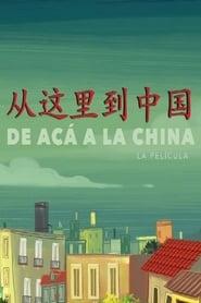 مشاهدة فيلم De acá a la China مترجم