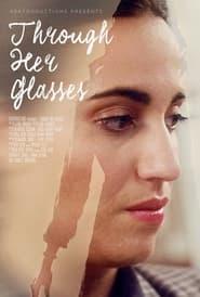 Through Her Glasses (2021)
