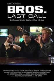 Bros. Last Call (2018) Watch Online Free