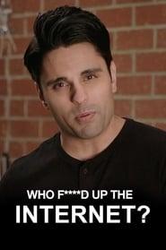 مشاهدة فيلم Who F****d Up the Internet?! مترجم