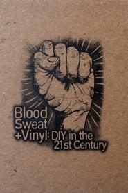 Blood, Sweat + Vinyl: DIY in the 21st Century 2011