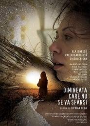 Dimineața care nu se va sfârși (2016), film online subtitrat în Română