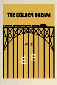 Poster The Golden Dream 2013