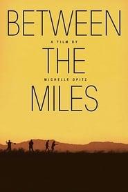 Between the Miles