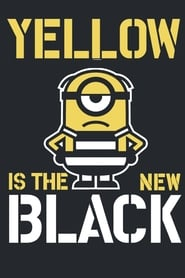 Yellow is the New Black (Minions) poster