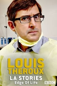 Louis Theroux: LA Stories - Edge of Life 2014