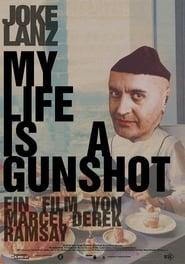 My Life Is A Gunshot movie