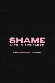 Shame – Live in the Flesh (2021)