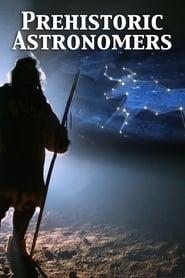 Prehistoric Astronomers (2007)