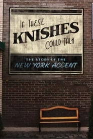 If These Knishes Could Talk: The Story of the NY Accent (2013)
