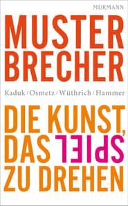 Musterbrecher – Der Film (2016) Zalukaj Online