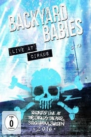 Regarder Backyard Babies: Live at Cirkus