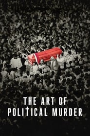 The Art of Political Murder [2020]