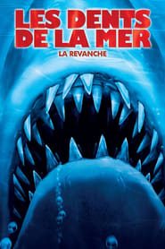 Les Dents de la mer 4 : La Revanche en streaming