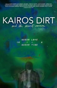 مشاهدة فيلم Kairos Dirt and the Errant Vacuum مترجم