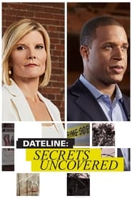Dateline: Secrets Uncovered 2017