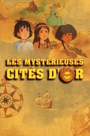 Les Mystérieuses Cités d'or torrent magnet