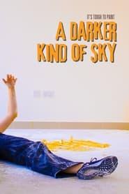مترجم أونلاين و تحميل It's Tough to Paint a Darker Kind of Sky 2021 مشاهدة فيلم