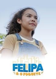 Felipa e o Foguete 2017