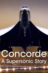 Concorde: A Supersonic Story (2017) Watch Online Free